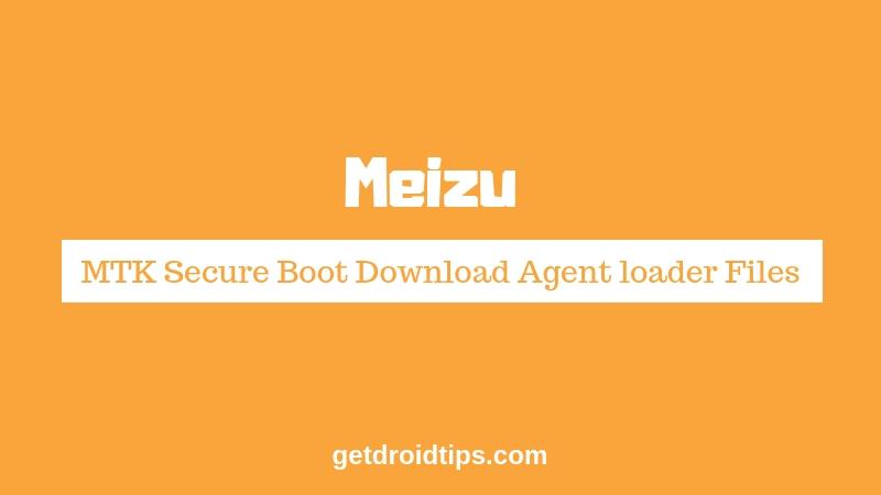 Download Meizu MTK Secure Boot Download Agent loader Files [MTK DA]