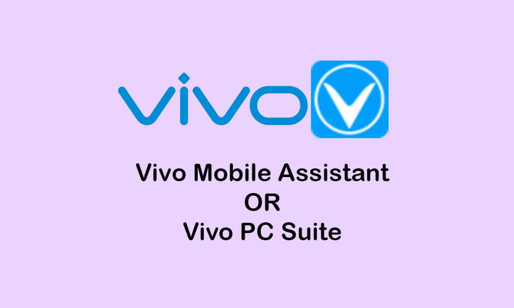 Download Vivo Mobile Assistant or Vivo PC Suite [Latest]