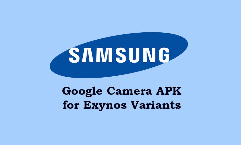 Download Google Camera for all Samsung Exynos device [GCam ZCam APK]