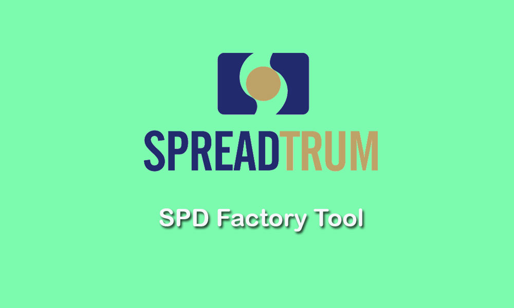 Download SPD Factory Tool for Spreadtrum Unisoc Chip device