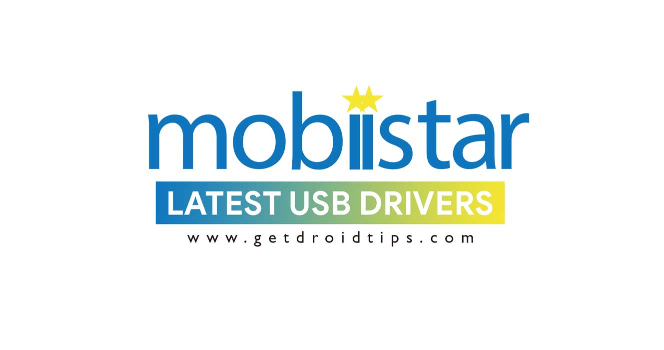 Download and Install Mobiistar USB Drivers for Windows/Mac