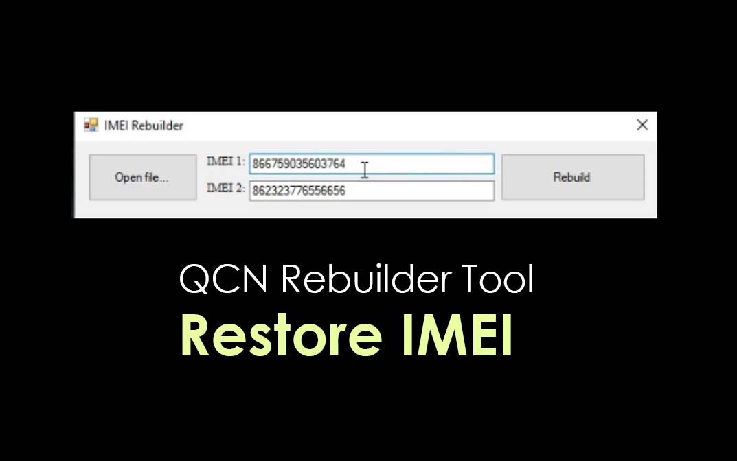 Download QCN Rebuilder Tool - All Latest Version added