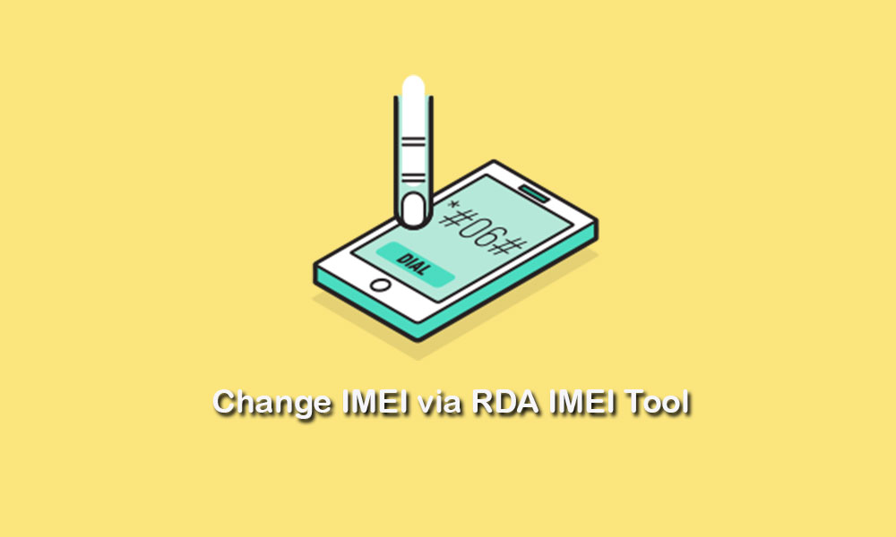 Download RDA IMEI Tool to change IMEI number on your device