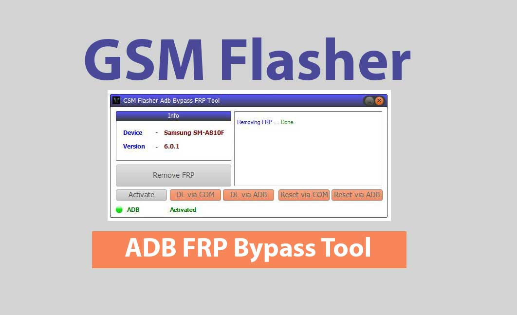 Download Latest GSM Flasher ADB FRP Bypass Tool - 2018 Full Version