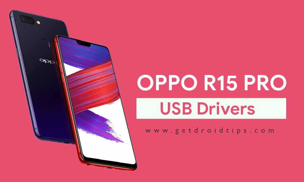 Download Latest Oppo R15 Pro USB Drivers