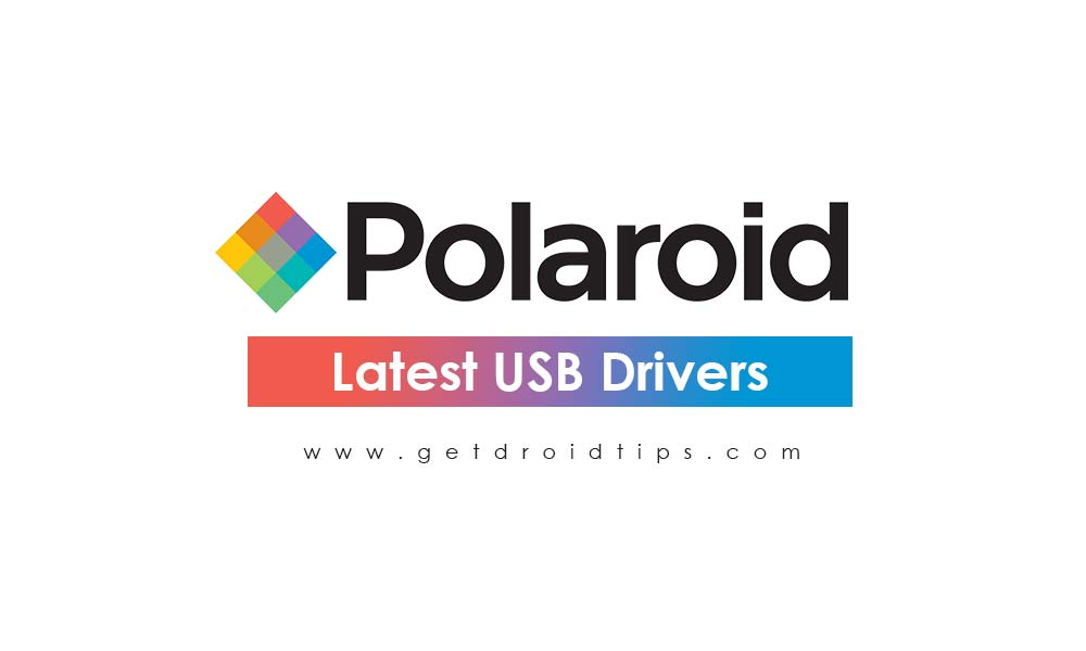 Download Latest Polaroid USB drivers with installation guide