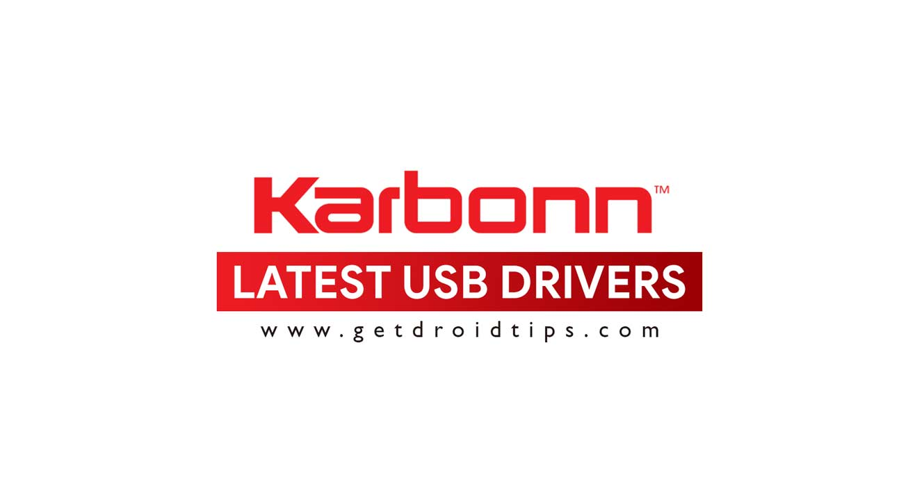 Download latest Karbonn USB drivers and installation guide