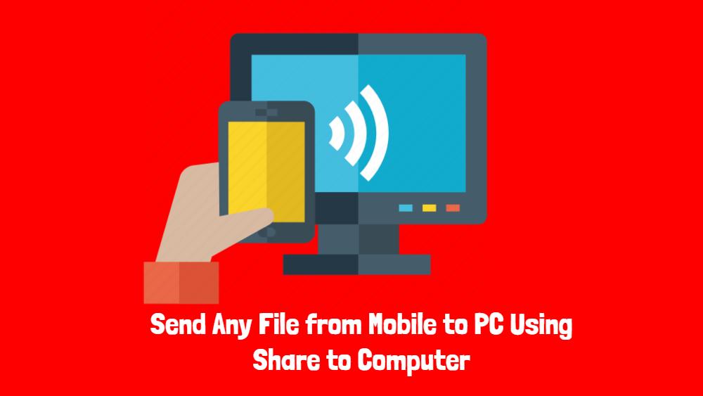 Enviar cualquier archivo desde el móvil a la PC usando Compartir a la computadora