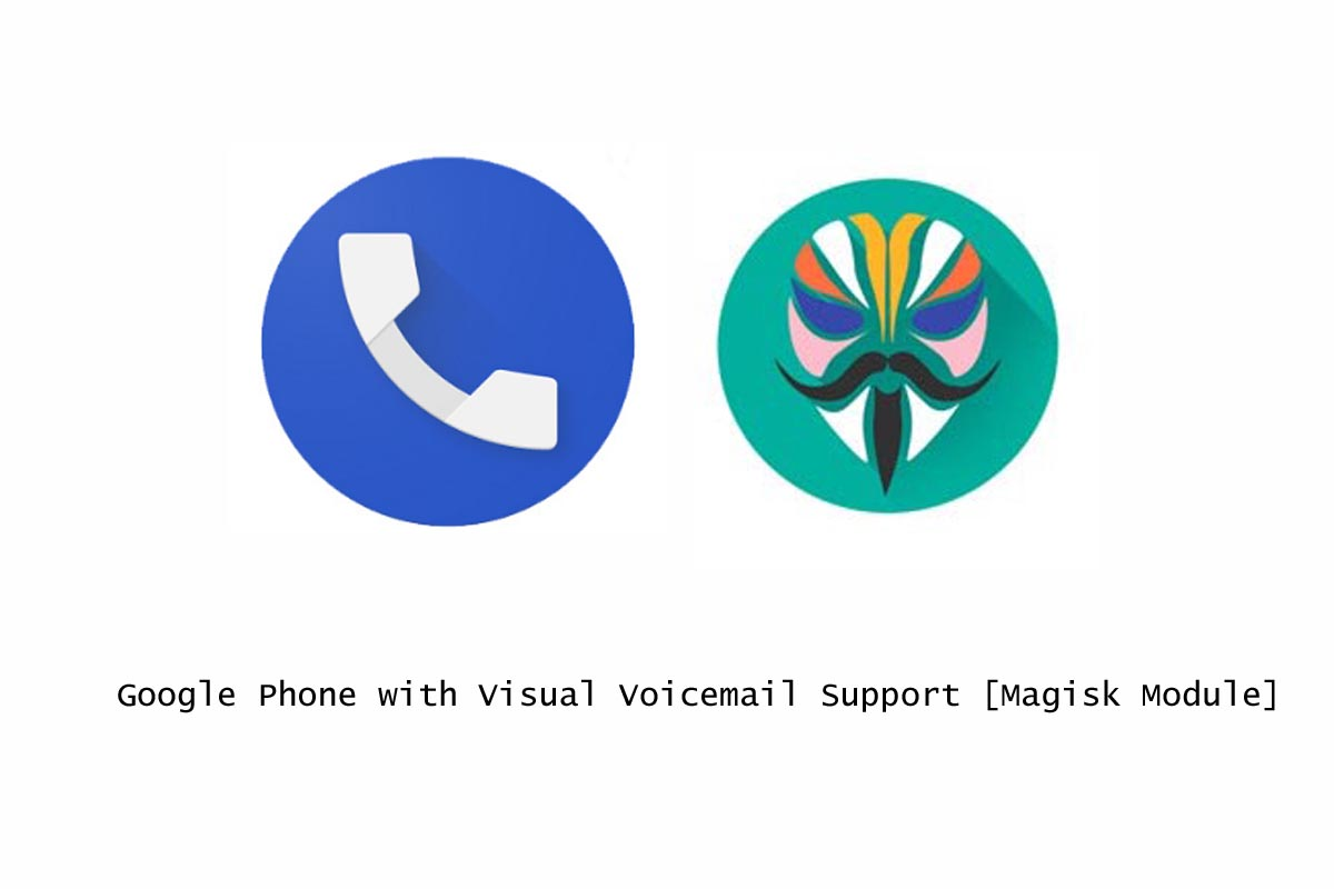 Google Phone with Visual Voicemail Support