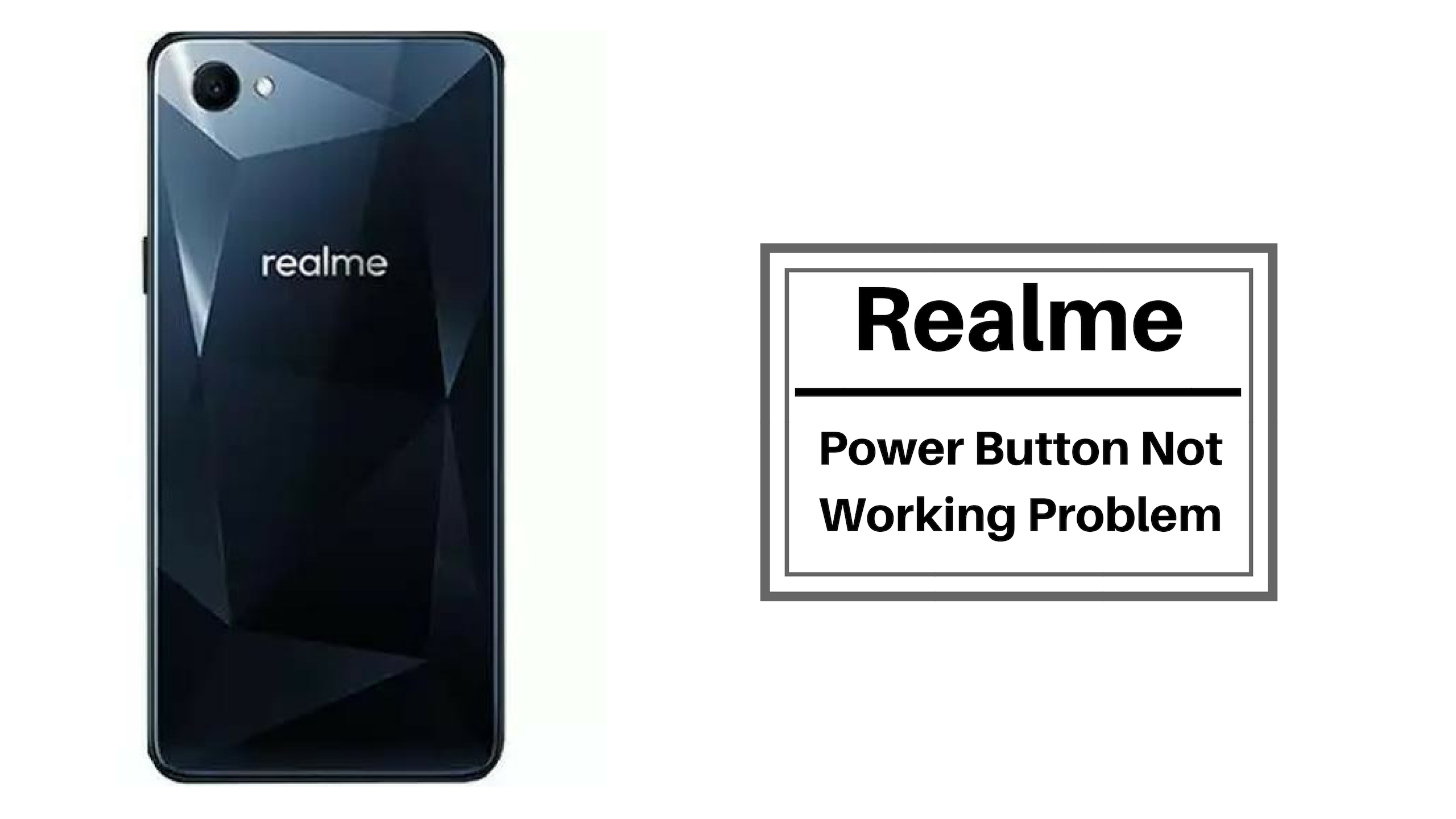 Guide To Fix Realme Power Button Not Working Problem