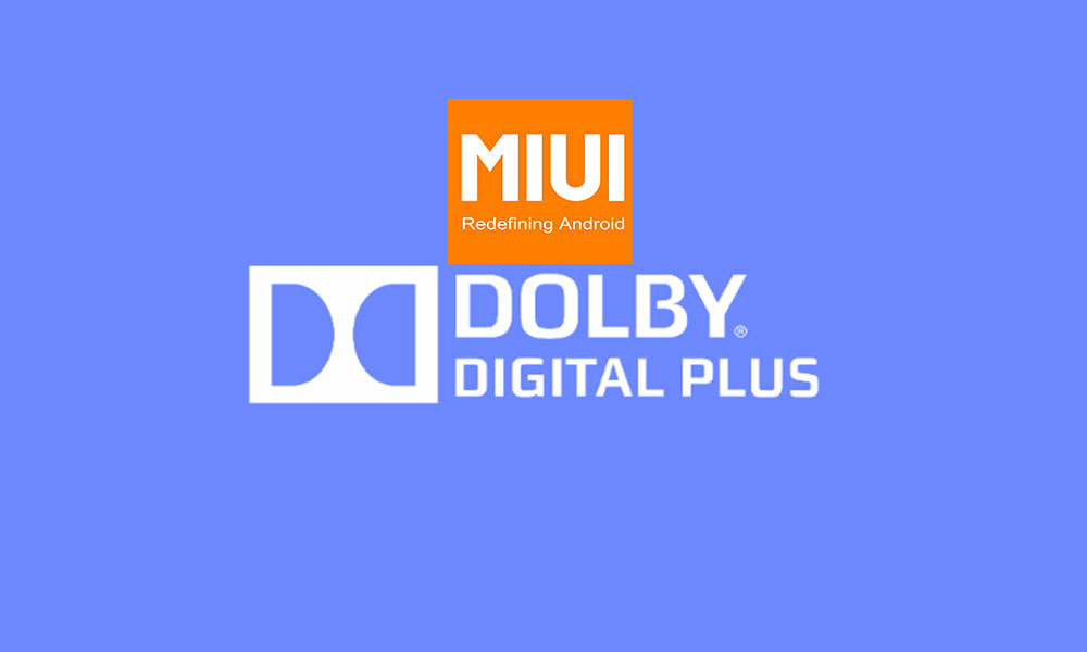 Guide to Install Dolby Digital Plus on MIUI (Pie)