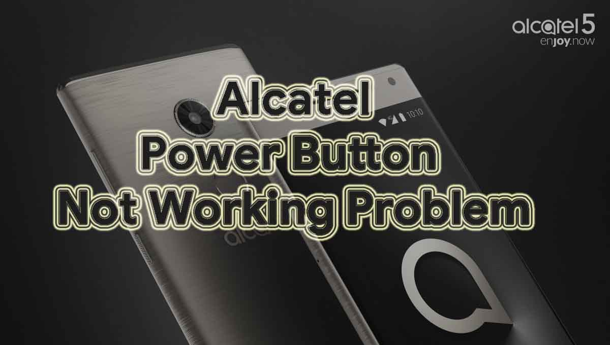Guía para reparar el problema del botón de encendido Alcatel no funciona