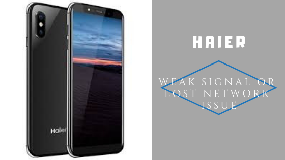 Guide To Fix Haier Weak Signal Or Lost Network Issue