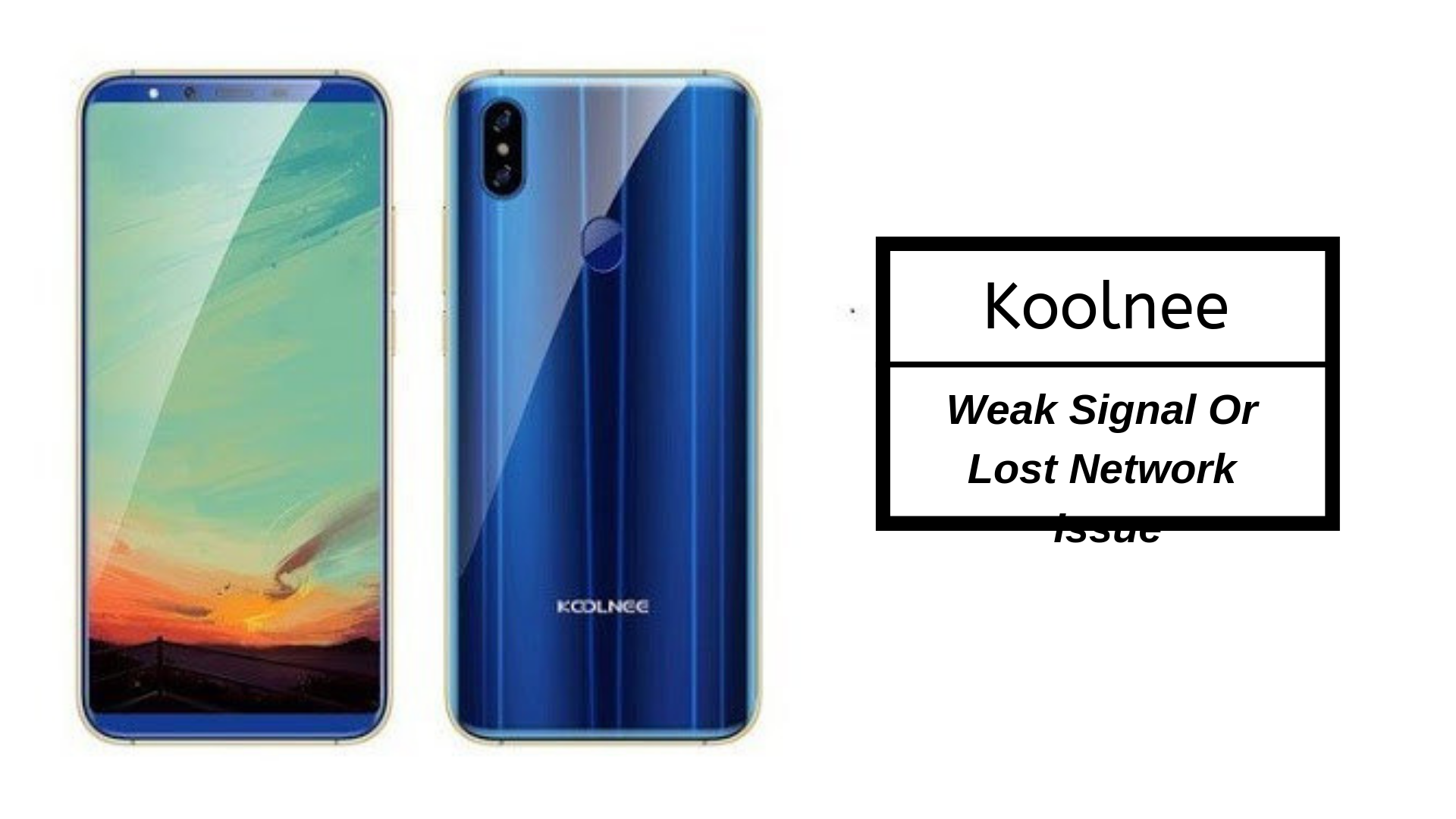 Guide To Fix Koolnee Weak Signal Or Lost Network Issue