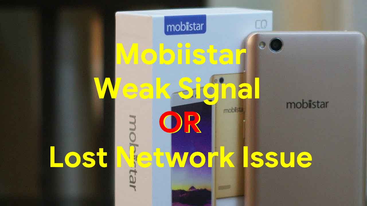 Guide To Fix Mobiistar Weak Signal Or Lost Network Issue