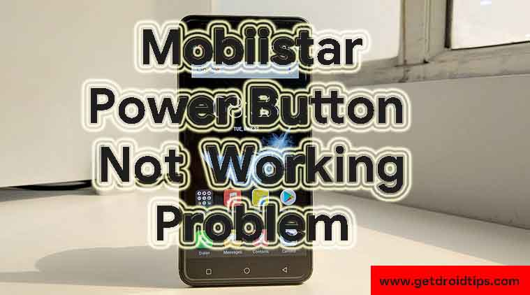 Guide To Fix Mobiistar Power Button Not Working Problem