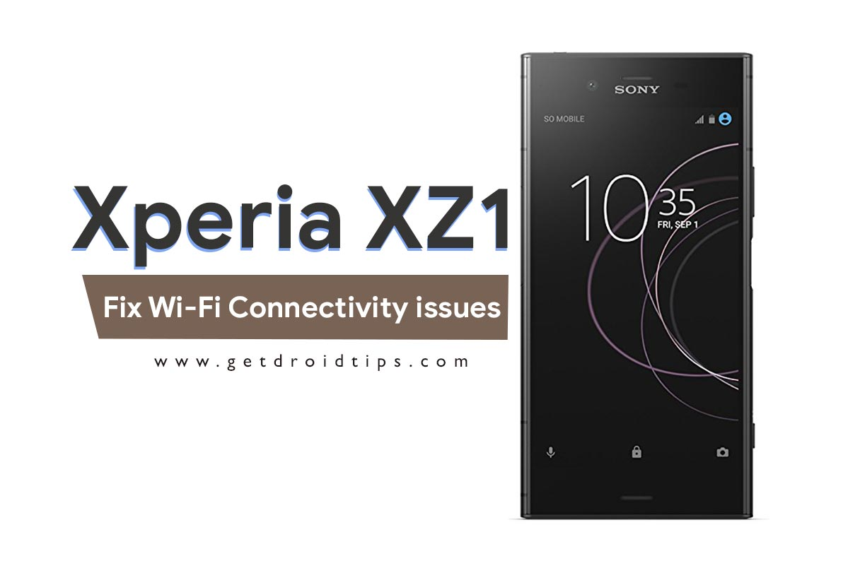 Guide to Fix Wi-Fi Connectivity issues on Sony Xperia XZ1