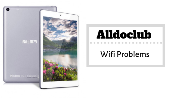 Quick Guide To Fix Alldocube Wifi Problems [Troubleshoot]