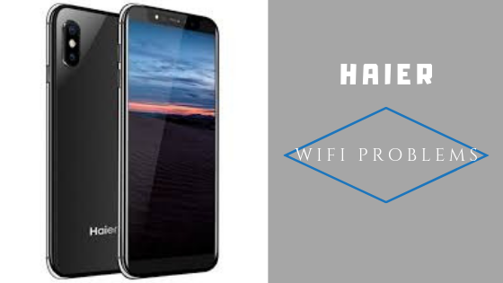 Quick Guide To Fix Haier Wifi Problems [Troubleshoot]