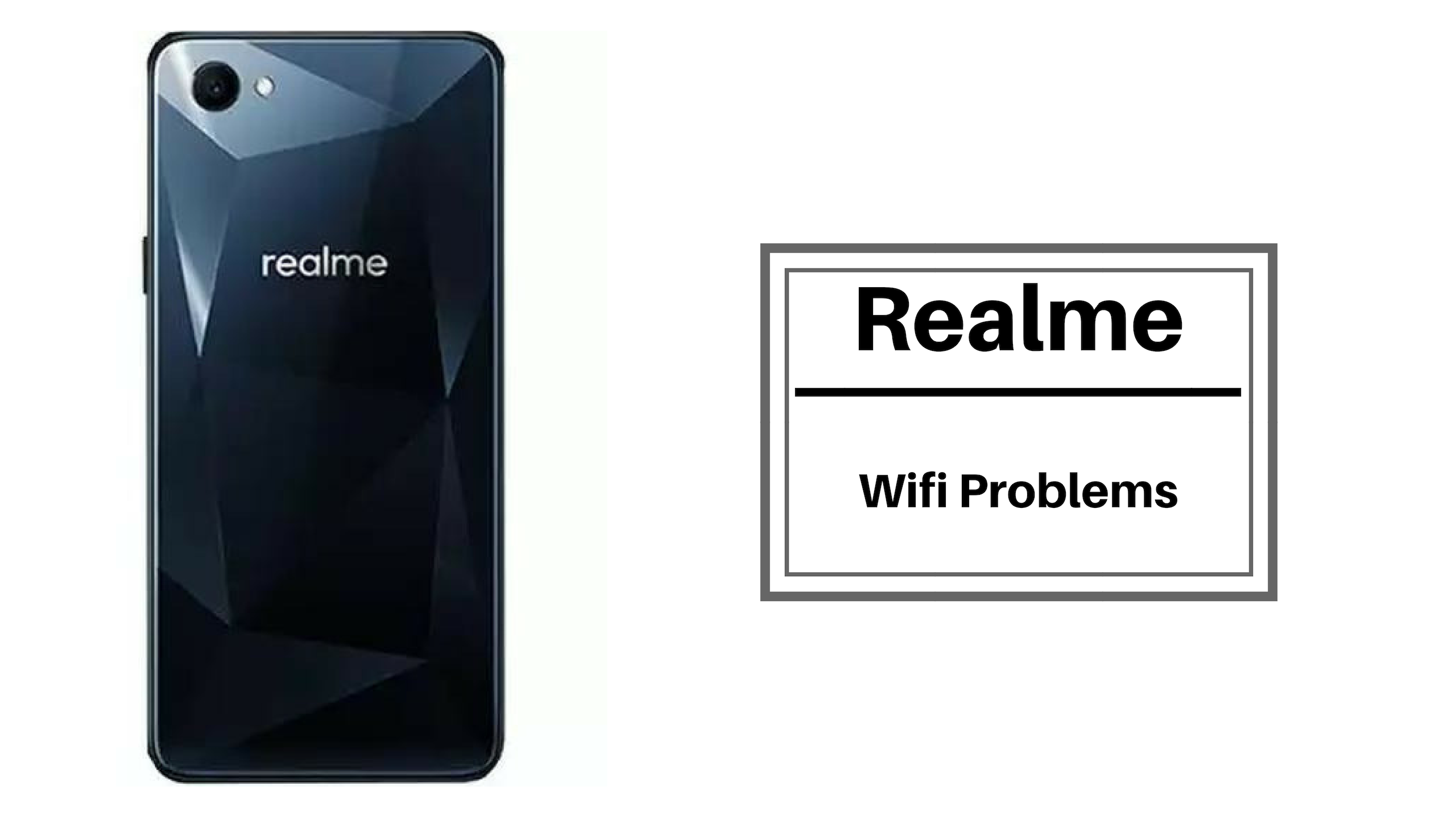 Quick Guide To Fix Realme Wifi Problems [Troubleshoot]