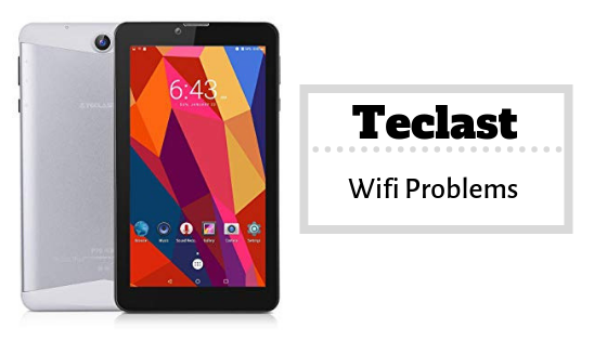 Quick Guide To Fix Teclast Wi-Fi Problems [Troubleshoot]
