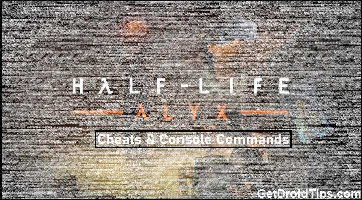 Half-Life: Alyx - Trucos, códigos secretos y comandos de consola
