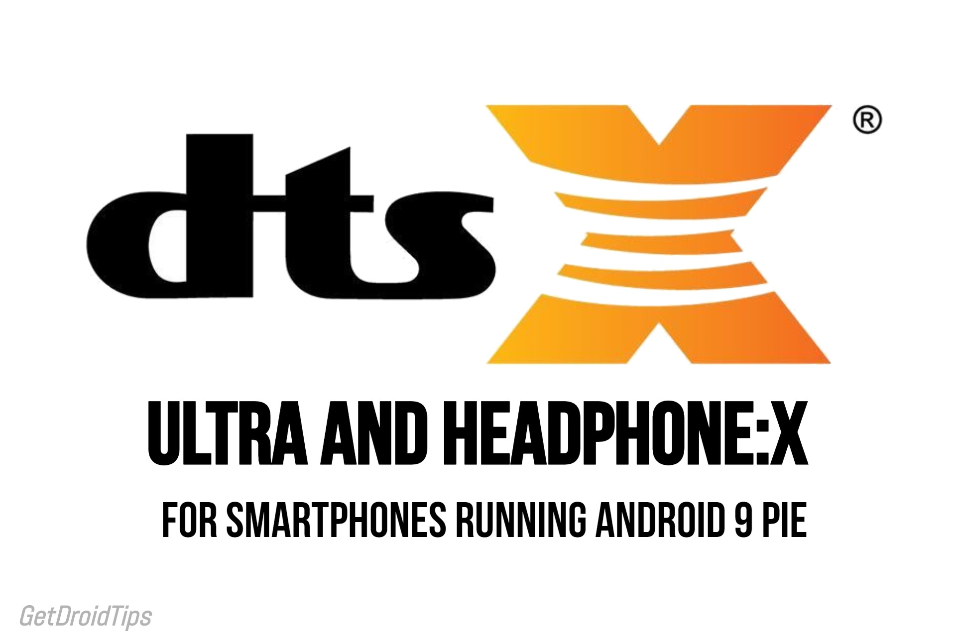 Instale DTS: X Ultra y DTS Headphone: X en dispositivos que ejecutan Android 9 Pie