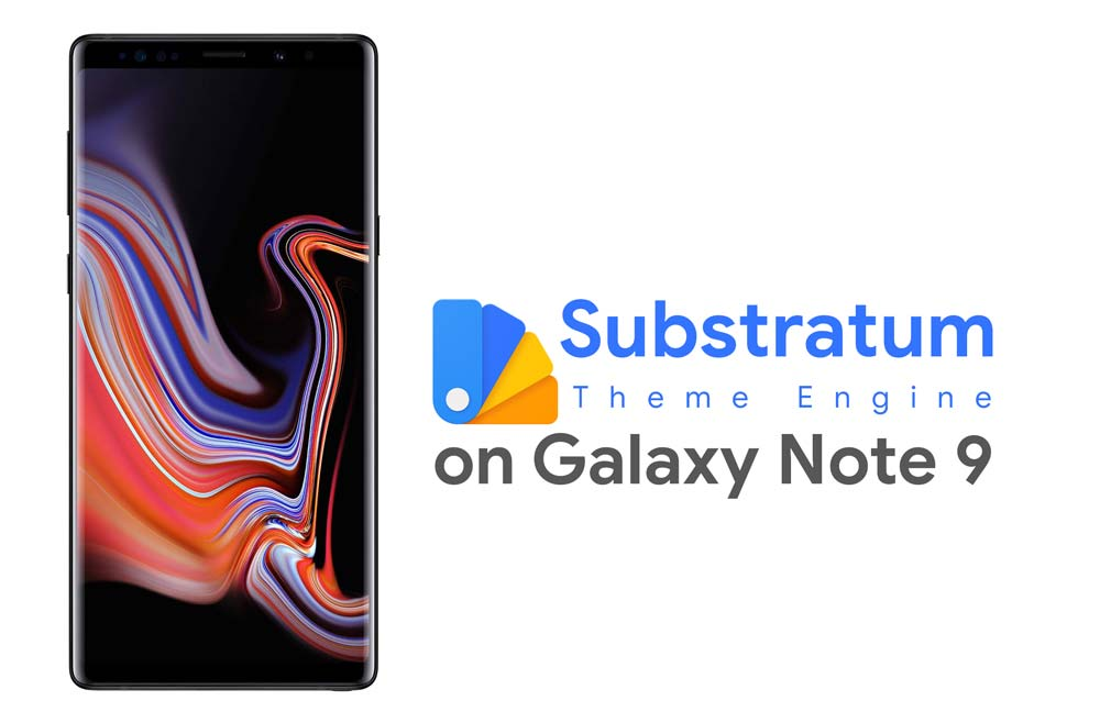 Instale Substratum Theme Engine en Galaxy Note 9 [Without Root]