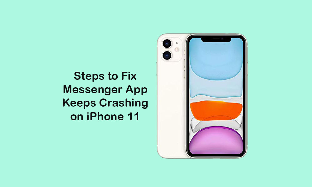 Messenger app keeps crashing on my iPhone 11, how to fix it?