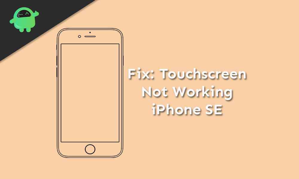Touchscreen not working on iPhone SE: How to Fix?