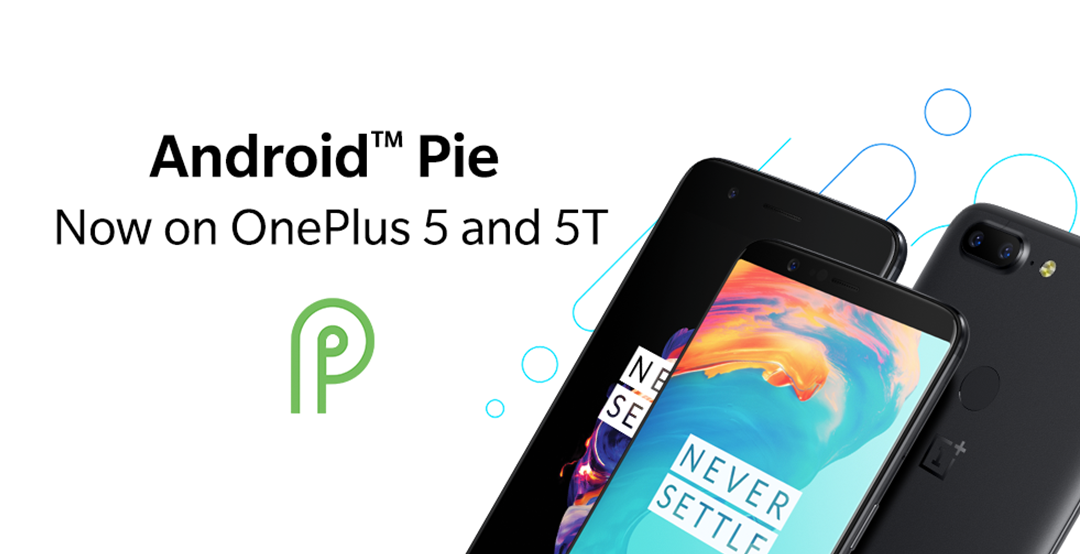 Stable Android Pie for OnePlus 5 and OnePlus 5T released