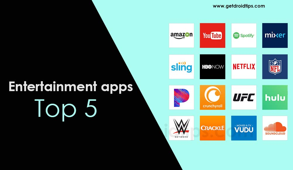 Top 5 entertainment apps for your Android phone