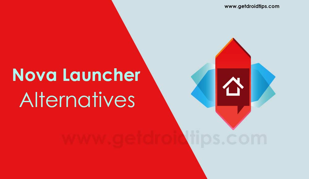 Top 5 Nova Launcher Alternatives for Android devices