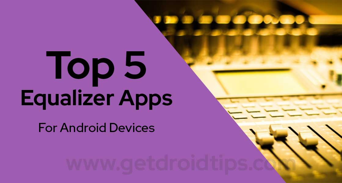 Top 5 Equalizer Apps for Android Devices