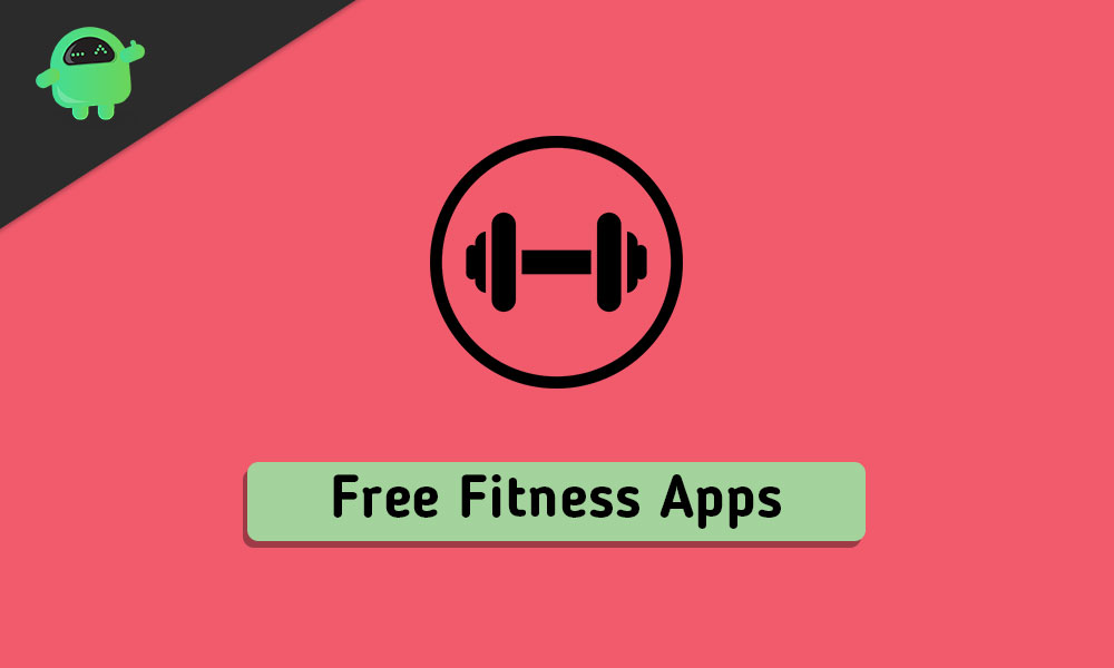 Best Free Fitness Apps for Android and iPhone in 2020