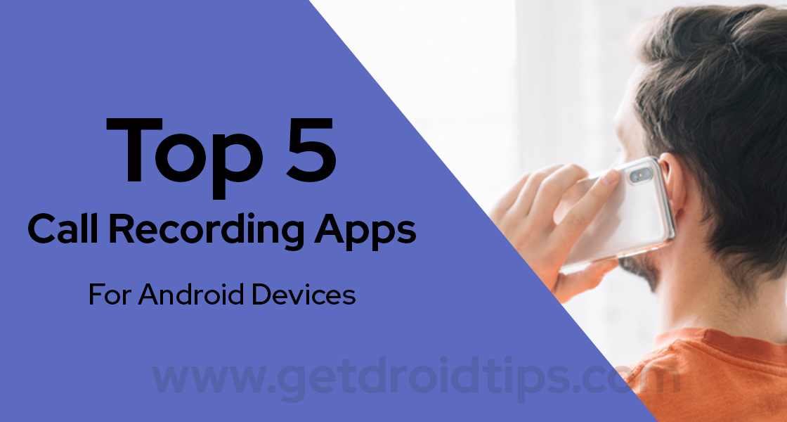 Top 5 Call Recording Apps for Android Devices