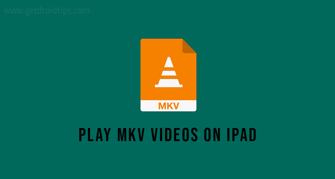 Best iPad Apps to Play MKV Videos in 2020