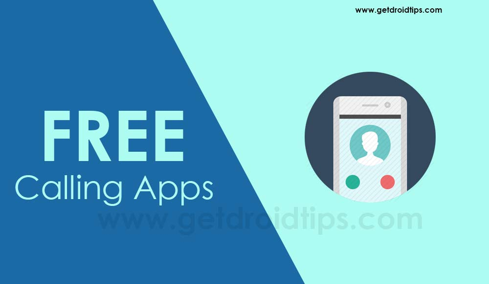 Top 5 Free Calling Apps for Android devices