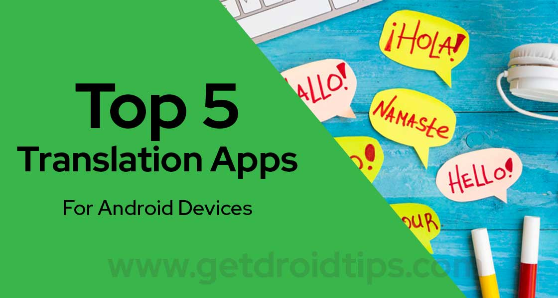 Top 5 Translation Apps for Android in 2019