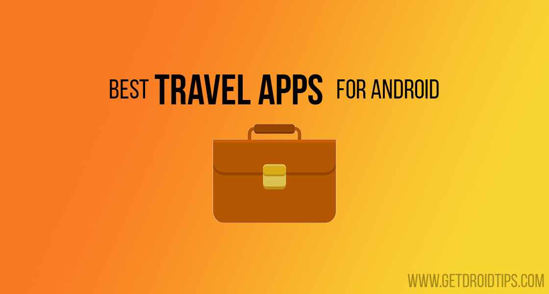 Top 5 Travel Apps for Android to plan your new trip