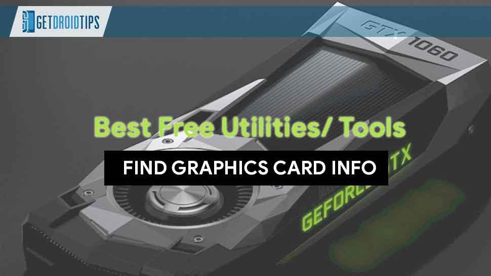 Las mejores utilidades / herramientas gratuitas para encontrar información de la tarjeta gráfica