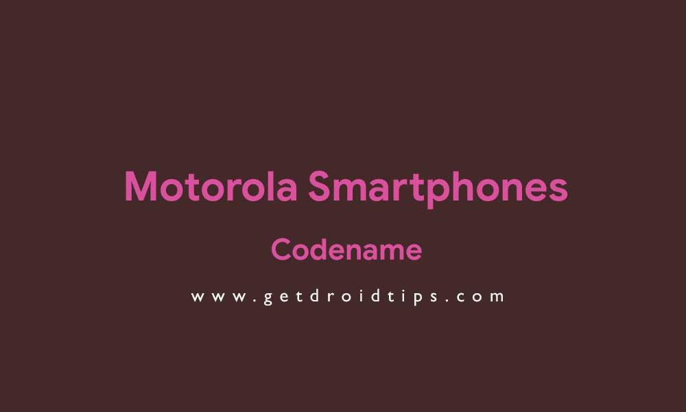 Complete List of Motorola Smartphones Codename