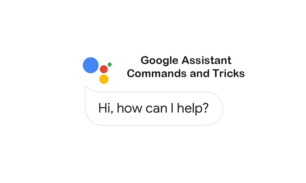 List of Google Assistant Command and Tips and Tricks