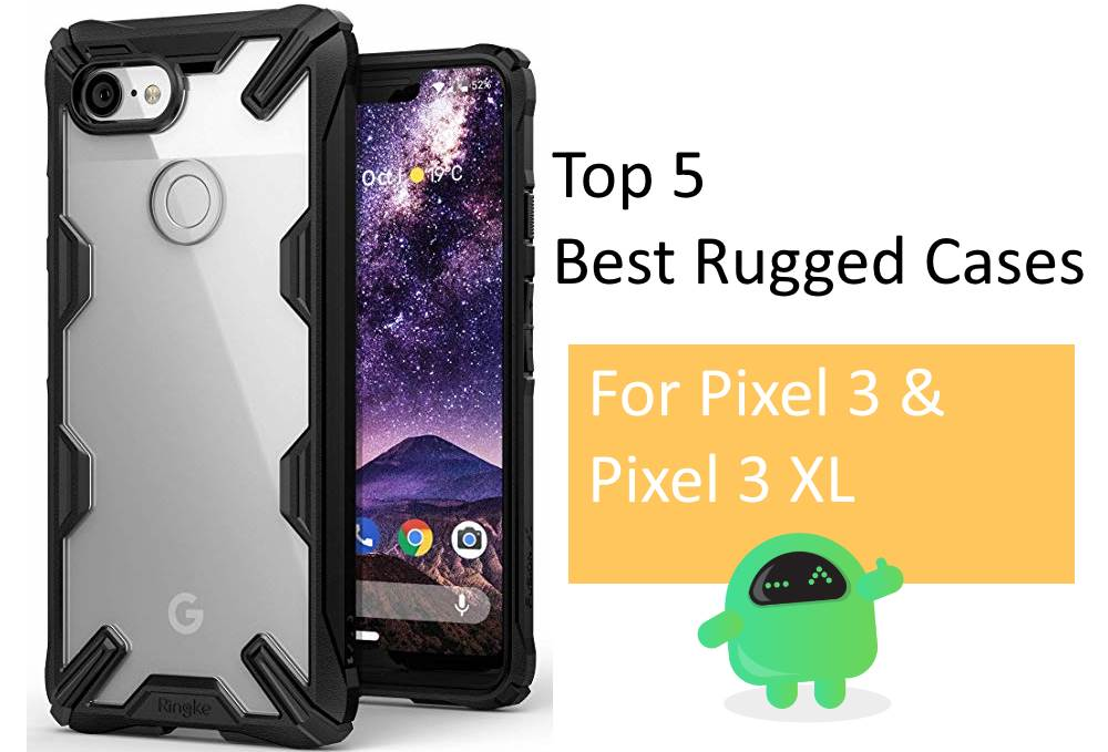 Top 5 Best Rugged Case for Google Pixel 3 and 3 XL [Hard Protector]