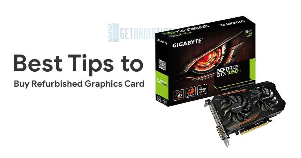 Los mejores consejos para comprar una tarjeta gráfica renovada para juegos en 2018