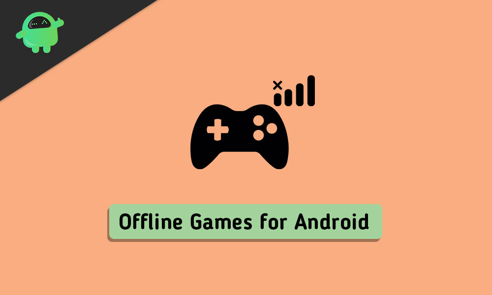 Best Offline Games For Android To Play Without WiFi - July 2020 Update