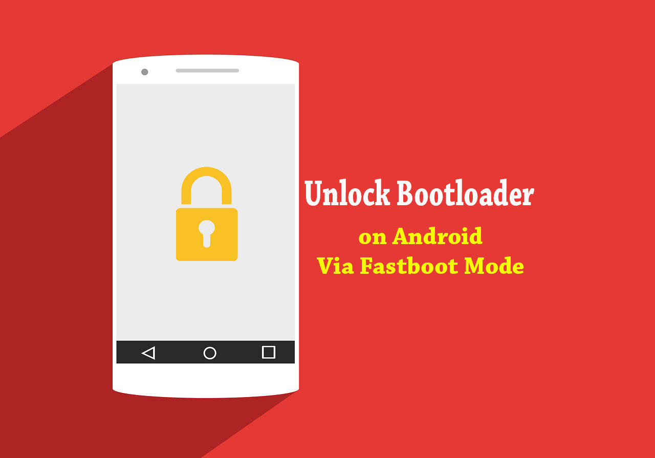 How to Unlock Bootloader on Android Phone using Fastboot Method