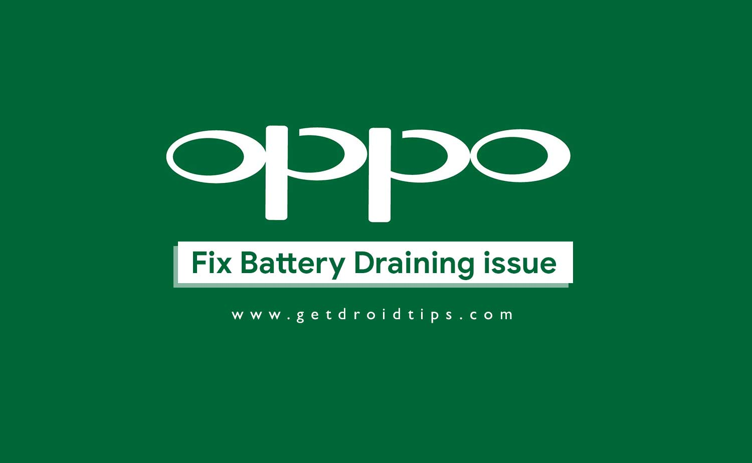 Fix OPPO Smartphones Battery Draining