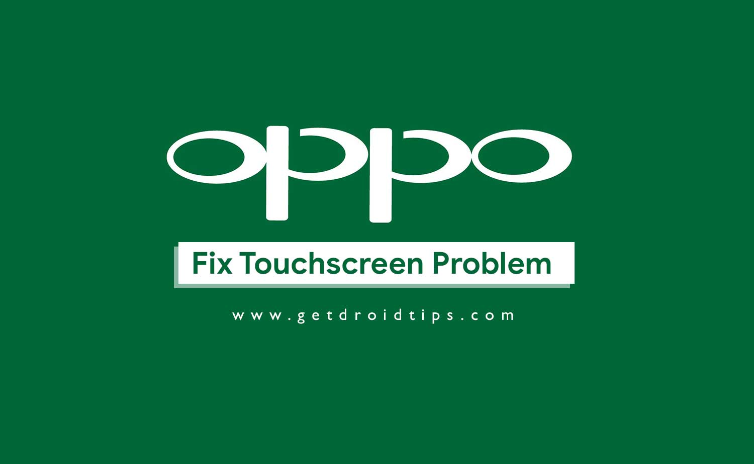 Methods to fix OPPO Smartphone touchscreen not working issue.