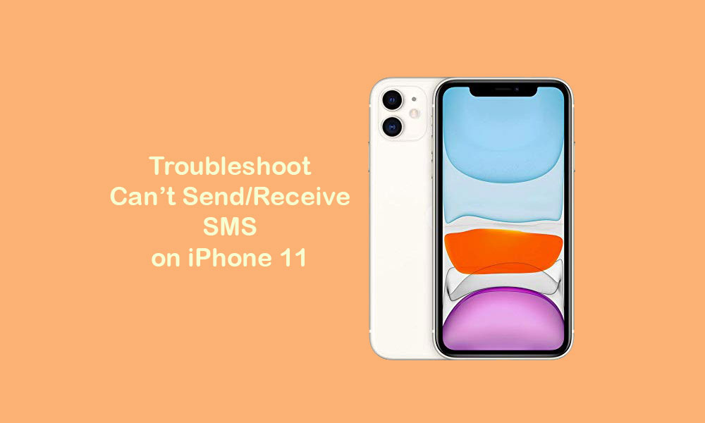 I can't receive or send SMS on my iPhone 11 [Quick troubleshoot guide]